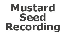 Mustard Seed Recording